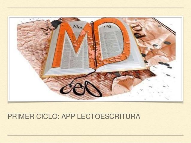 PRIMER CICLO: APP LECTOESCRITURA