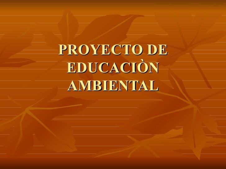 Proyecto de educaciòn ambiental