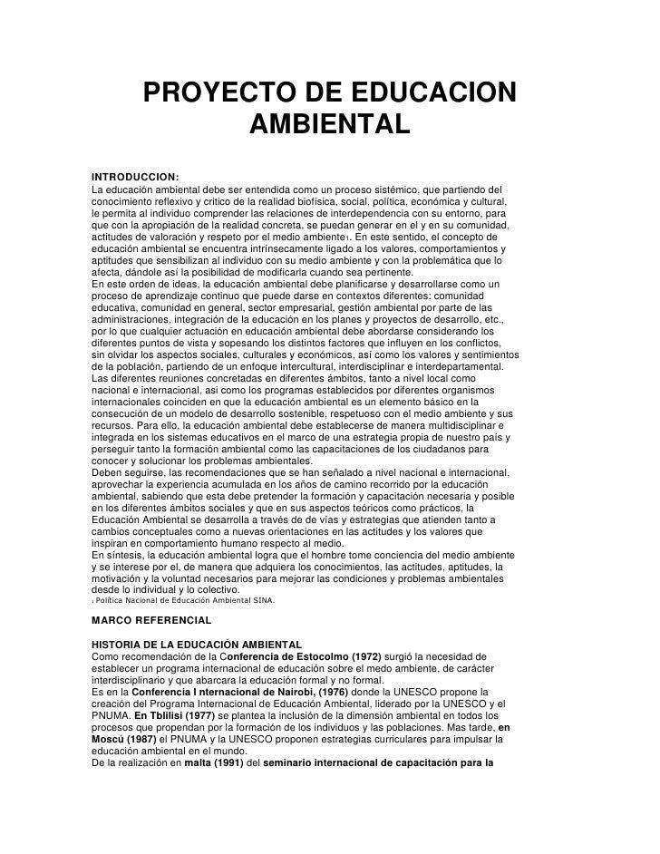 PROYECTO DE EDUCACION                     AMBIENTALINTRODUCCION:La educación ambiental debe ser entendida como un proceso ...