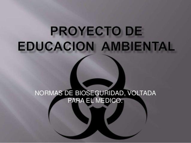 NORMAS DE BIOSEGURIDAD, VOLTADA  PARA EL MEDICO.