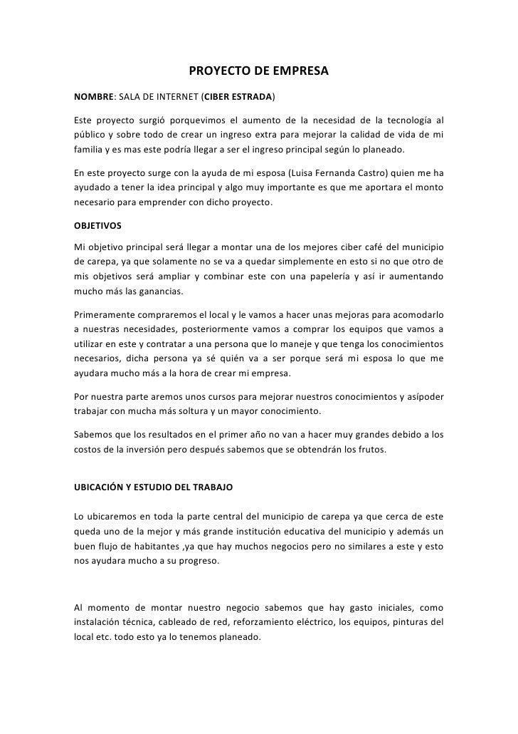 PROYECTO DE EMPRESANOMBRE: SALA DE INTERNET (CIBER ESTRADA)Este proyecto surgió porquevimos el aumento de la necesidad de ...