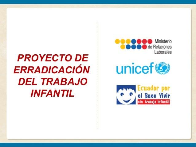 PROYECTO DEERRADICACIÓN DEL TRABAJO   INFANTIL