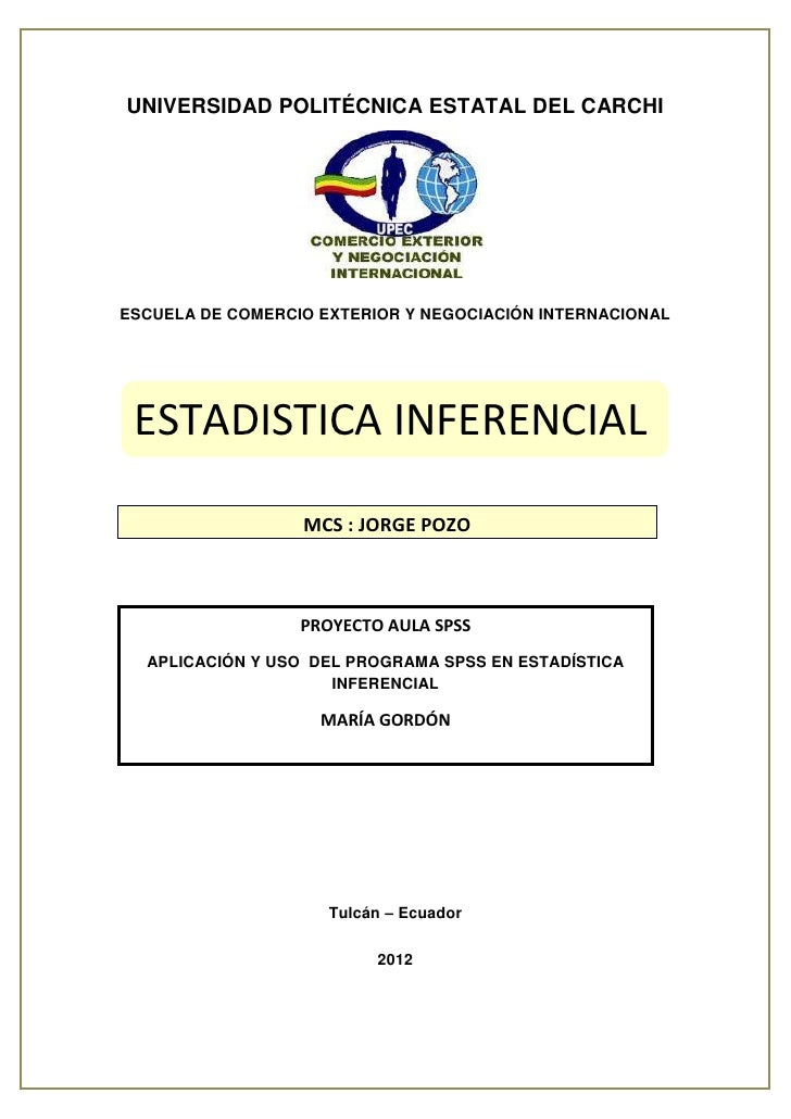 PROYECTO DE ESTADÍSTICA INFERENCIAL CON APLICACIÓN A SPSSUNIVERSIDAD POLITÉCNICA ESTATAL DEL CARCHIESCUELA DE COMERCIO EXT...