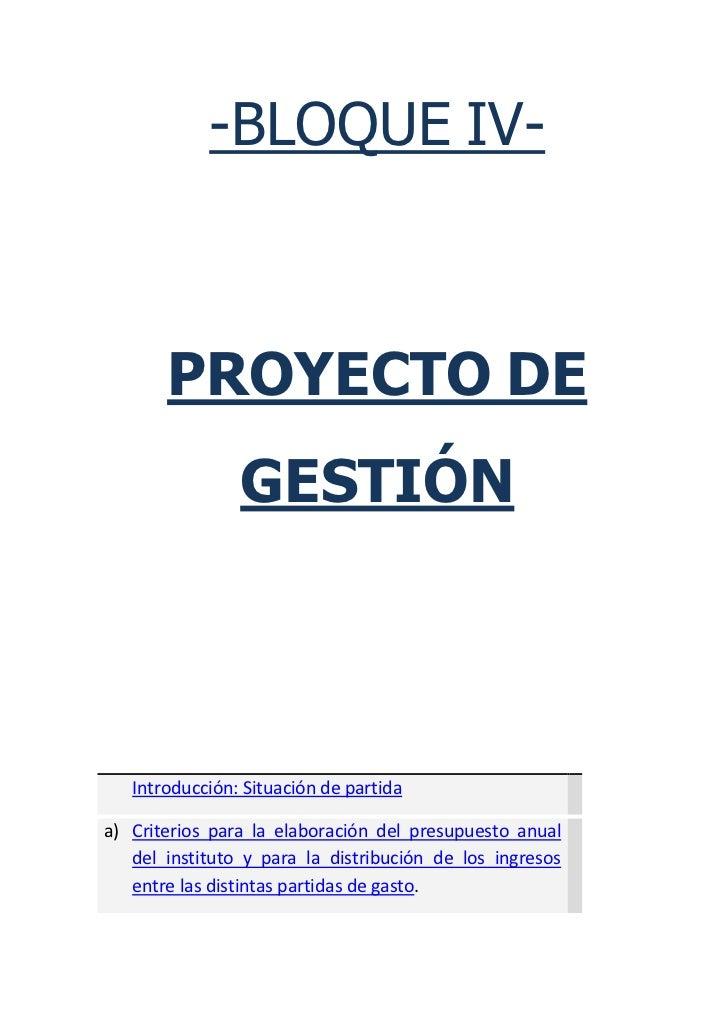 -BLOQUE IV-       PROYECTO DE                GESTIÓN   Introducción: Situación de partidaa) Criterios para la elaboración ...