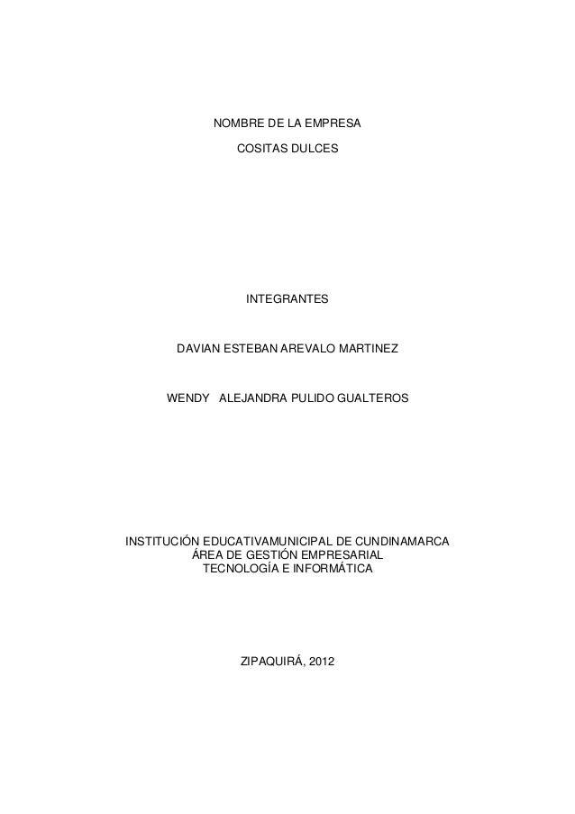 NOMBRE DE LA EMPRESA               COSITAS DULCES                 INTEGRANTES       DAVIAN ESTEBAN AREVALO MARTINEZ     WE...