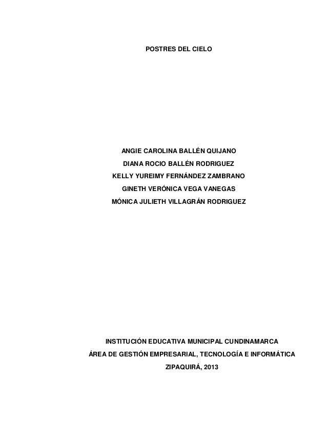 POSTRES DEL CIELO  ANGIE CAROLINA BALLÉN QUIJANO DIANA ROCIO BALLÉN RODRIGUEZ KELLY YUREIMY FERNÁNDEZ ZAMBRANO GINETH VERÓ...