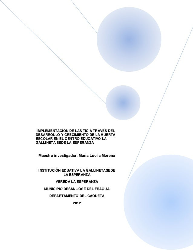 IMPLEMENTACIÒN DE LAS TIC A TRAVÈS DELDESARROLLO Y CRECIMIENTO DE LA HUERTAESCOLAR EN EL CENTRO EDUCATIVO LAGALLINETA SEDE...