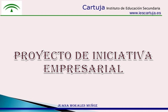 Cartuja Instituto de Educación Secundaria                                   www.iescartuja.esJuana Morales Muñoz