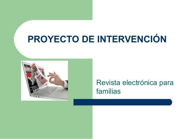 PROYECTO DE INTERVENCIÓN Revista electrónica para familias