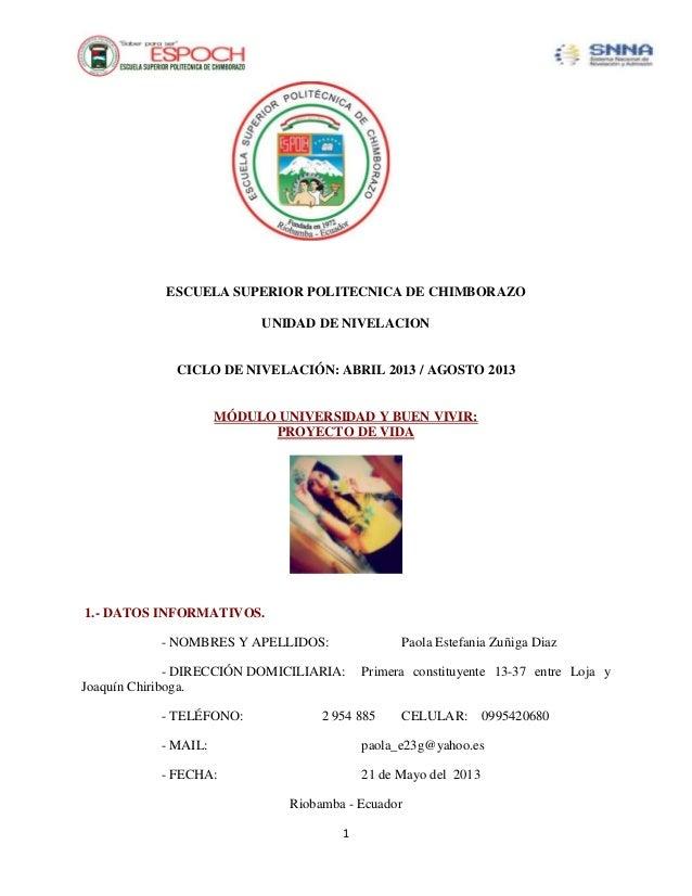 1ESCUELA SUPERIOR POLITECNICA DE CHIMBORAZOUNIDAD DE NIVELACIONCICLO DE NIVELACIÓN: ABRIL 2013 / AGOSTO 2013MÓDULO UNIVERS...
