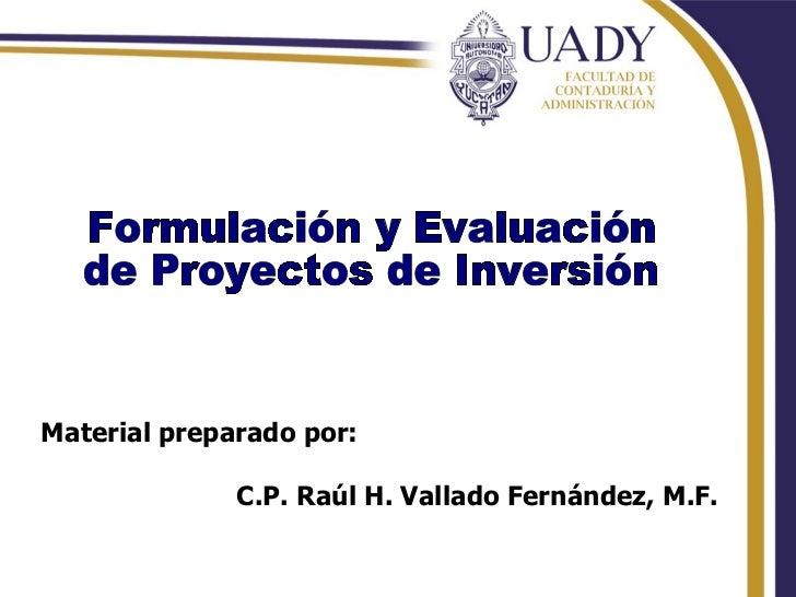 Material preparado por:                C.P. Raúl H. Vallado Fernández, M.F.                            Rhvf.