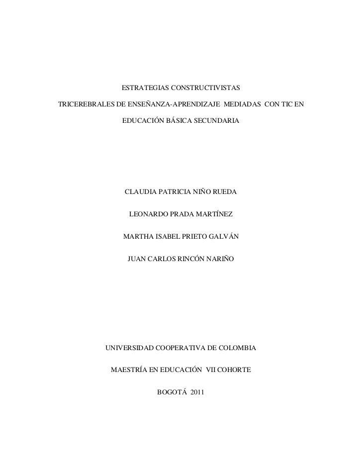 ESTRATEGIAS CONSTRUCTIVISTASTRICEREBRALES DE ENSEÑANZA-APRENDIZAJE MEDIADAS CON TIC EN               EDUCACIÓN BÁSICA SECU...