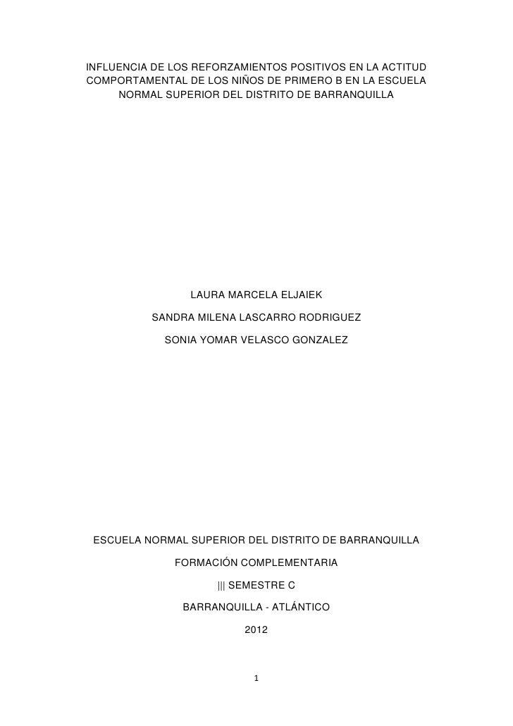 INFLUENCIA DE LOS REFORZAMIENTOS POSITIVOS EN LA ACTITUDCOMPORTAMENTAL DE LOS NIÑOS DE PRIMERO B EN LA ESCUELA     NORMAL ...