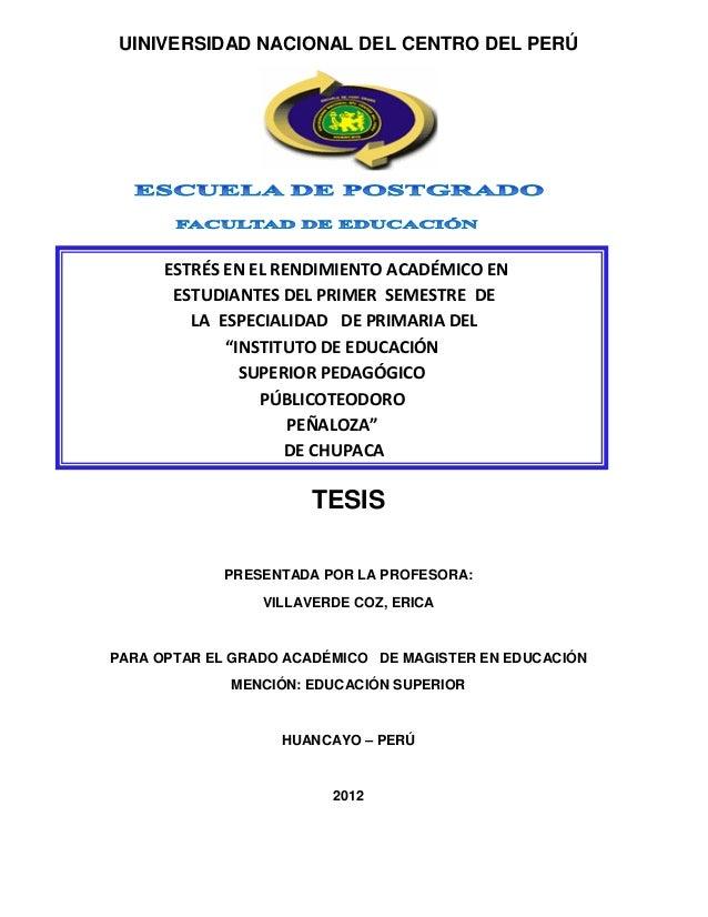 UINIVERSIDAD NACIONAL DEL CENTRO DEL PERÚ      ESTRÉS EN EL RENDIMIENTO ACADÉMICO EN       ESTUDIANTES DEL PRIMER SEMESTRE...