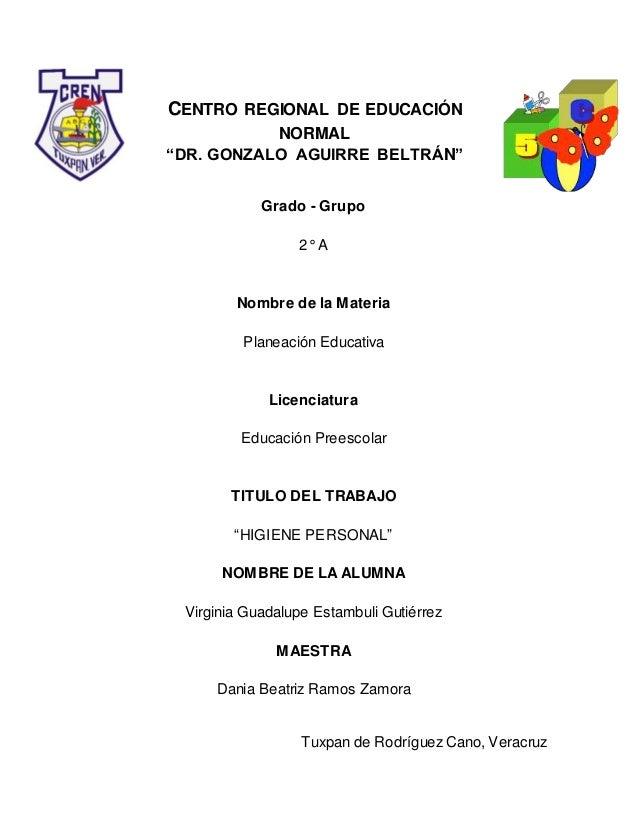 """CENTRO REGIONAL DE EDUCACIÓN NORMAL """"DR. GONZALO AGUIRRE BELTRÁN"""" Grado - Grupo 2° A Nombre de la Materia Planeación Educa..."""