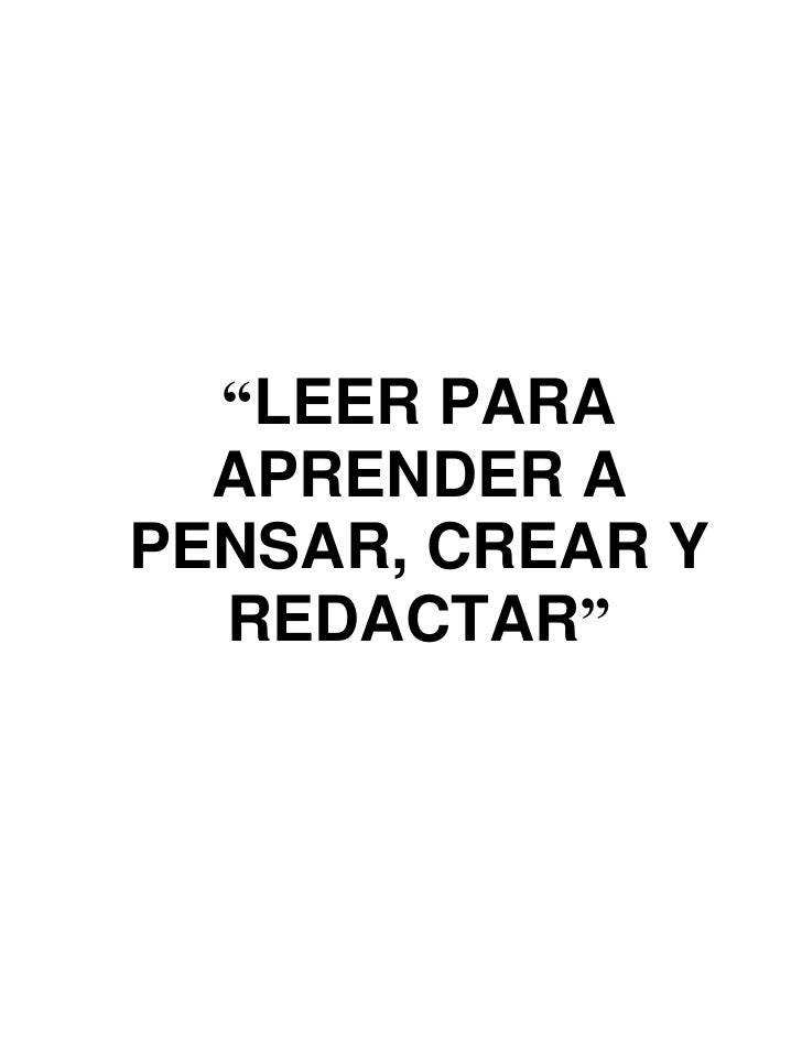 """""""LEER PARA  APRENDER APENSAR, CREAR Y  REDACTAR"""""""
