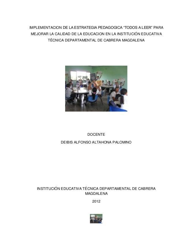 """IMPLEMENTACION DE LA ESTRATEGIA PEDAGOGICA """"TODOS A LEER"""" PARAMEJORAR LA CALIDAD DE LA EDUCACION EN LA INSTITUCIÓN EDUCATI..."""
