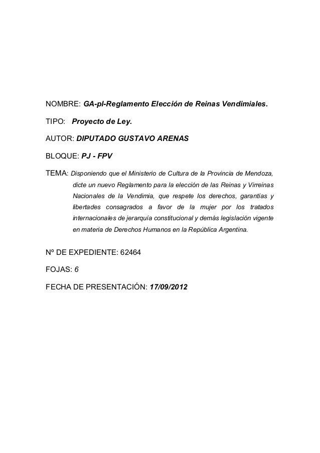 NOMBRE: GA-pl-Reglamento Elección de Reinas Vendimiales.  TIPO: Proyecto de Ley.  AUTOR: DIPUTADO GUSTAVO ARENAS  BLOQUE: ...