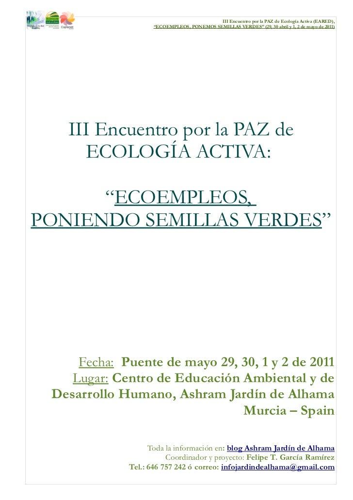 """III Encuentro por la PAZ de Ecología Activa (EARED),                   """"ECOEMPLEOS, PONEMOS SEMILLAS VERDES"""" (29, 30 abril..."""