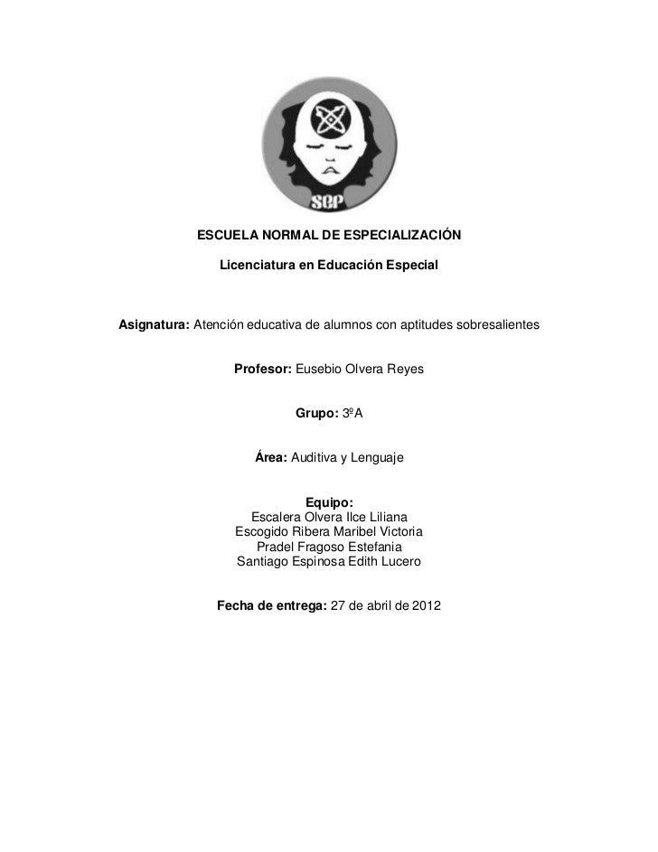 ESCUELA NORMAL DE ESPECIALIZACIÓN                Licenciatura en Educación EspecialAsignatura: Atención educativa de alumn...