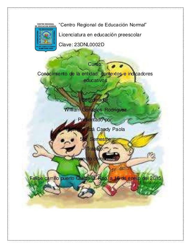 """""""Centro Regional de Educación Normal"""" Licenciatura en educación preescolar Clave: 23DNL0002D Curso: Conocimiento de la ent..."""