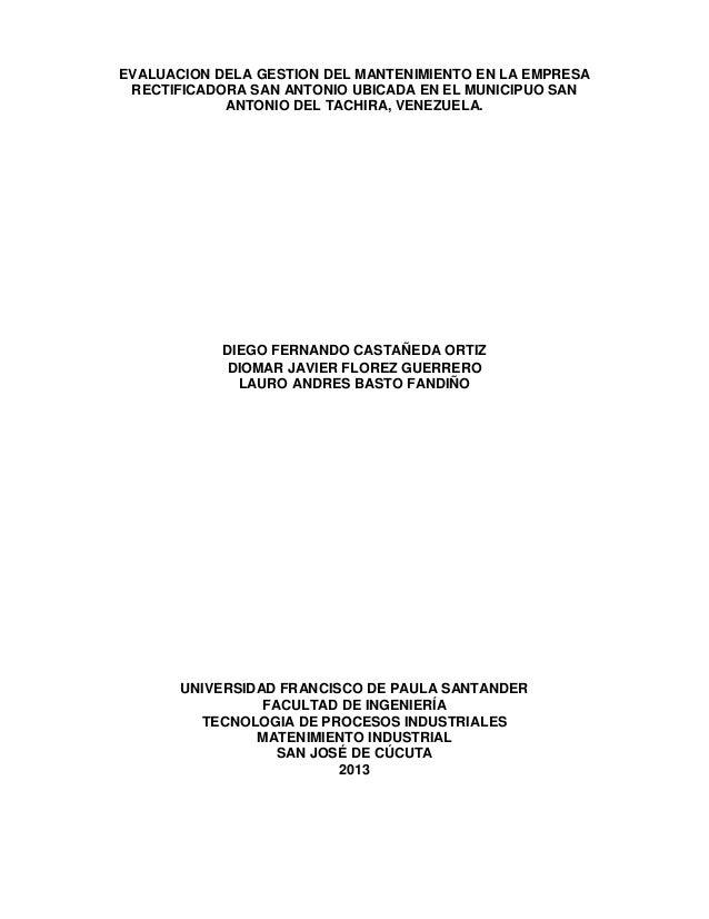 EVALUACION DELA GESTION DEL MANTENIMIENTO EN LA EMPRESA RECTIFICADORA SAN ANTONIO UBICADA EN EL MUNICIPUO SAN ANTONIO DEL ...