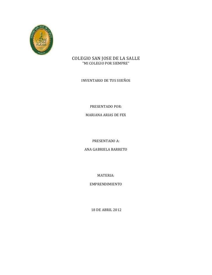 """COLEGIO SAN JOSE DE LA SALLE    """"MI COLEGIO POR SIEMPRE""""   INVENTARIO DE TUS SUEÑOS       PRESENTADO POR:     MARIANA ARIA..."""