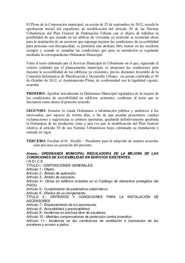 El Pleno de la Corporación municipal, en sesión de 25 de septiembre de 2012, acordó laaprobación inicial del expediente de...