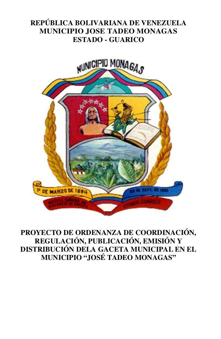 REPÚBLICA BOLIVARIANA DE VENEZUELA    MUNICIPIO JOSE TADEO MONAGAS           ESTADO - GUARICOPROYECTO DE ORDENANZA DE COOR...