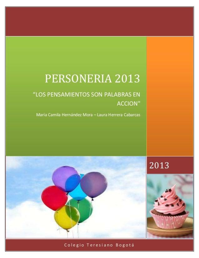 """PERSONERIA 2013""""LOS PENSAMIENTOS SON PALABRAS EN                          ACCION"""" María Camila Hernández Mora – Laura Herr..."""