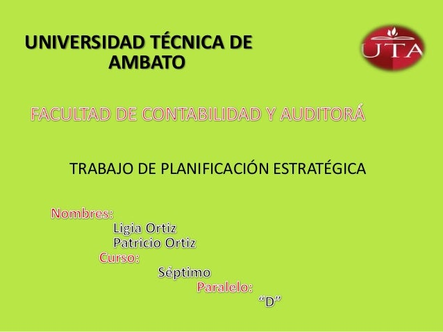UNIVERSIDAD TÉCNICA DE AMBATO  TRABAJO DE PLANIFICACIÓN ESTRATÉGICA