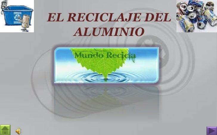 EL RECICLAJE DEL ALUMINIO <br />