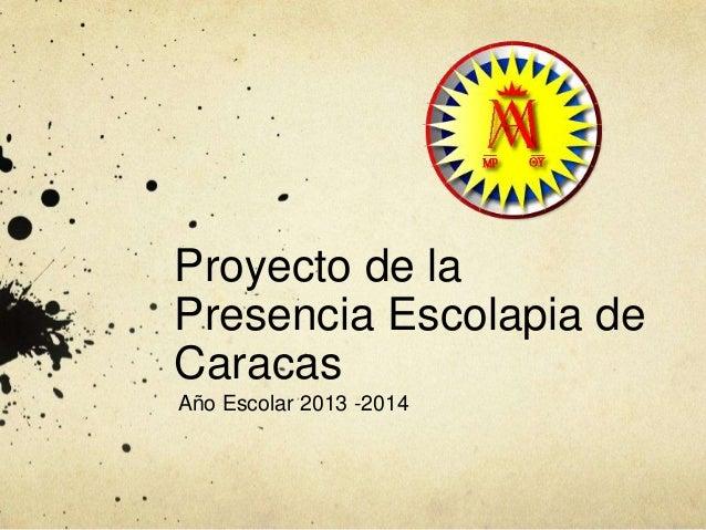 Proyecto de la Presencia Escolapia de Caracas Año Escolar 2013 -2014