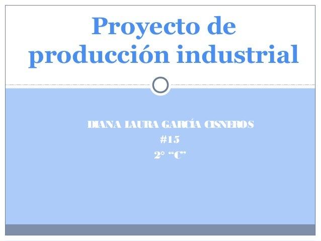 Proyecto de producci n industrial for Proyecto tecnico ejemplos