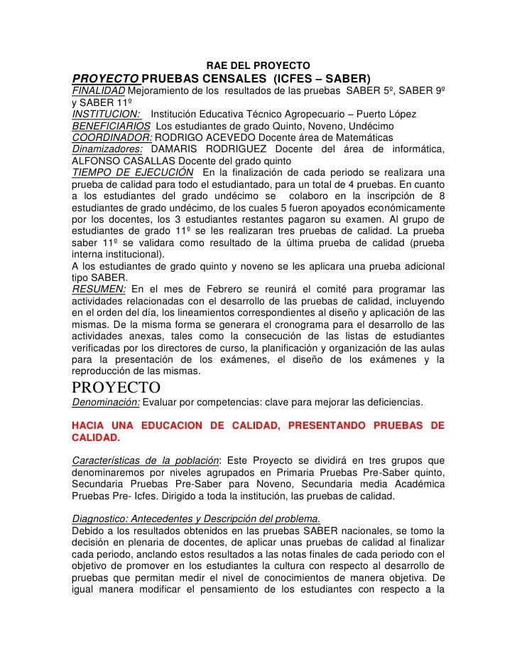 RAE DEL PROYECTOPROYECTO PRUEBAS CENSALES (ICFES – SABER)FINALIDAD Mejoramiento de los resultados de las pruebas SABER 5º,...