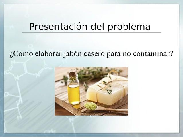 Proyecto de quimica jabones - Como se hace el jabon de glicerina ...