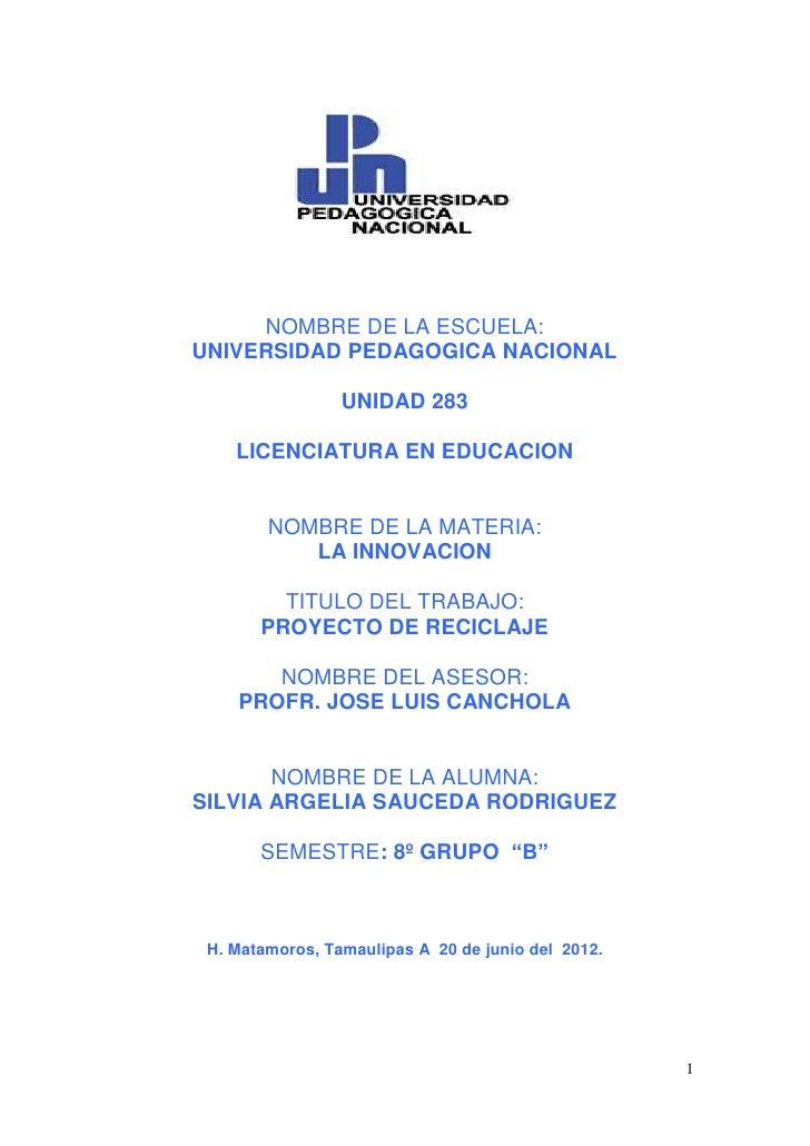 NOMBRE DE LA ESCUELA:UNIVERSIDAD PEDAGOGICA NACIONAL                 UNIDAD 283    LICENCIATURA EN EDUCACION        NOMBRE...
