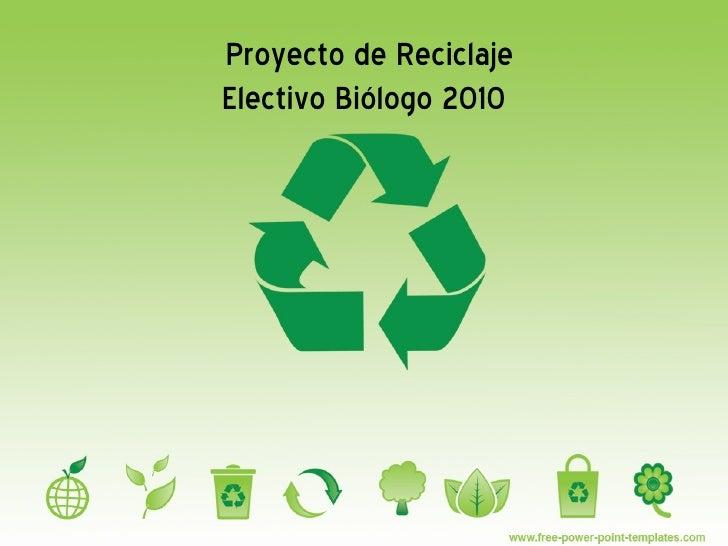Proyecto de Reciclaje Electivo Biólogo 2010