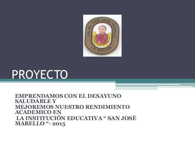 """PROYECTO EMPRENDAMOS CON EL DESAYUNO SALUDABLE Y MEJOREMOS NUESTRO RENDIMIENTO ACADEMICO EN LA INSTITUCIÓN EDUCATIVA """" SAN..."""