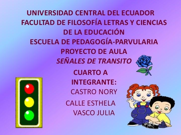UNIVERSIDAD CENTRAL DEL ECUADOR FACULTAD DE FILOSOFÍA LETRAS Y CIENCIAS DE LA EDUCACIÓN ESCUELA DE PEDAGOGÍA-PARVULARIAPRO...