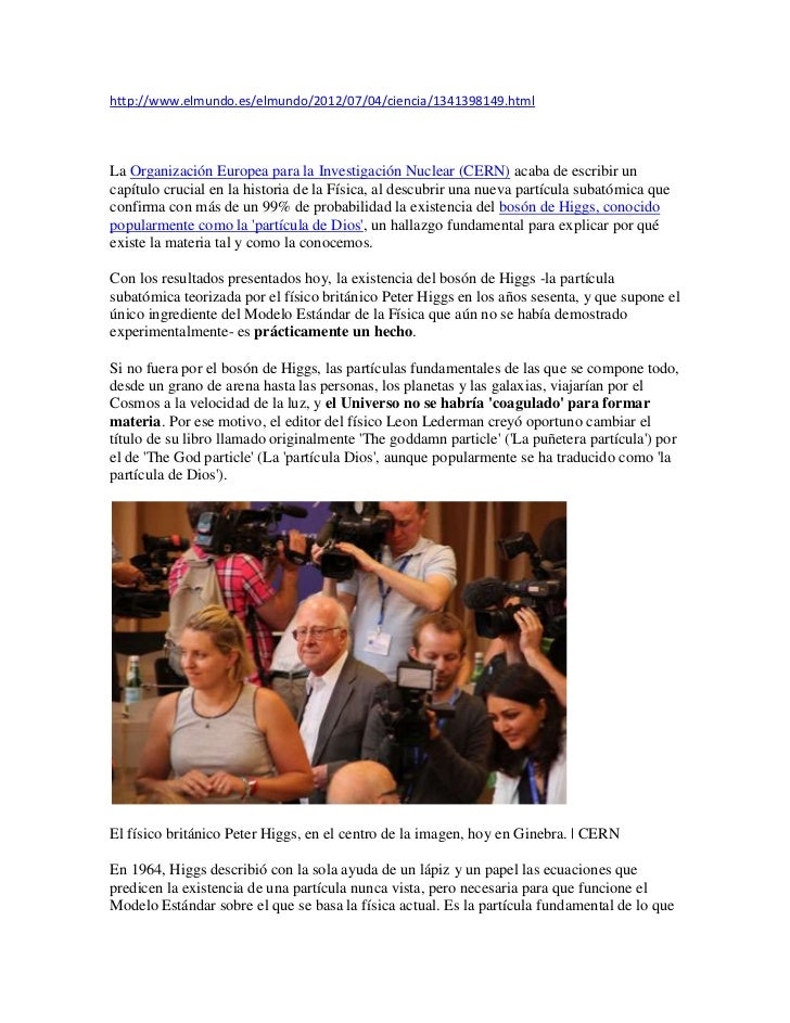 http://www.elmundo.es/elmundo/2012/07/04/ciencia/1341398149.htmlLa Organización Europea para la Investigación Nuclear (CER...