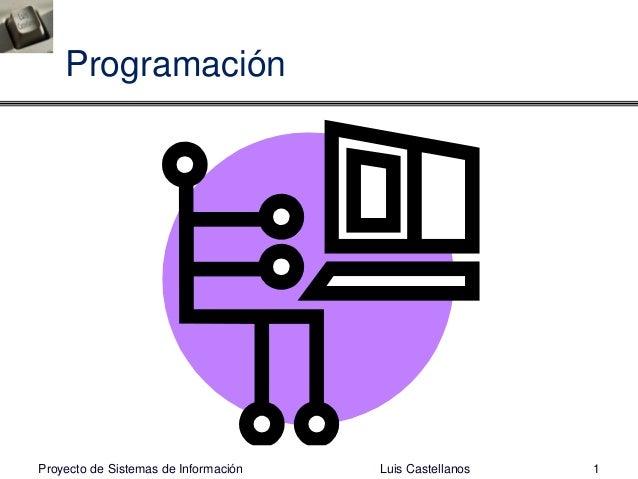 Proyecto de sistemas de información   luis castellanos (programacion)