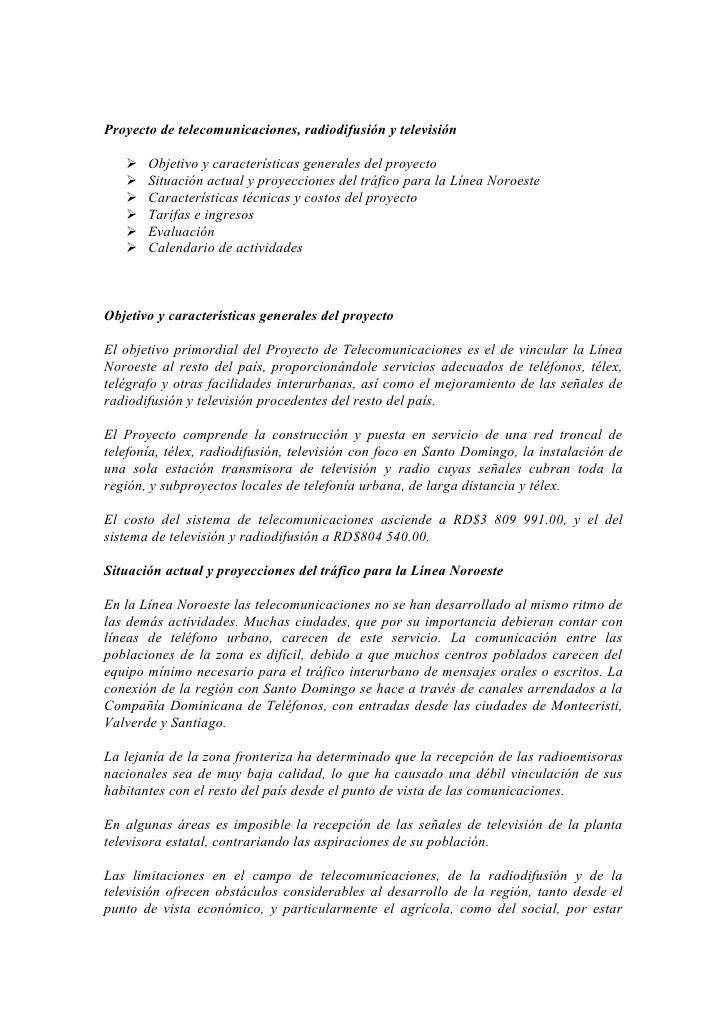 Proyecto de telecomunicaciones, radiodifusión y televisión        Objetivo y características generales del proyecto     ...