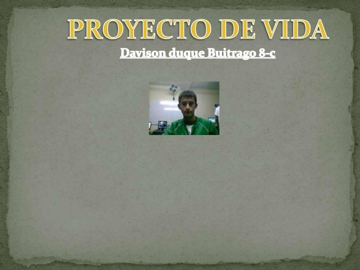 Proyecto de vida davison duque 8 c