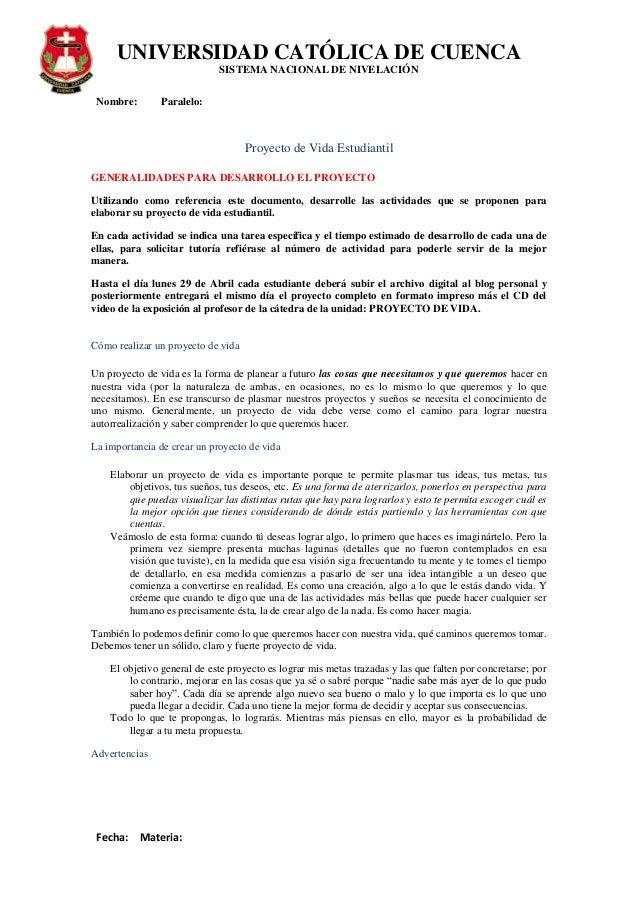 UNIVERSIDAD CATÓLICA DE CUENCASISTEMA NACIONAL DE NIVELACIÓNNombre: Paralelo:Fecha: Materia:Proyecto de Vida EstudiantilGE...