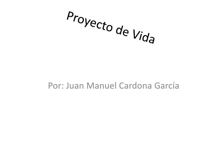 Por: Juan Manuel Cardona García