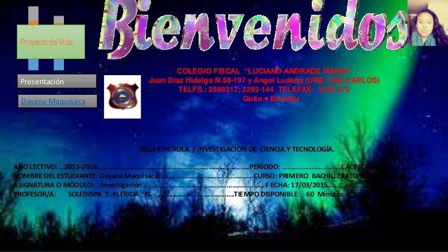 """Proyecto de Vida Dayana Maquisaca Presentación COLEGIO FISCAL """"LUCIANO ANDRADE MARIN"""" Juan Díaz Hidalgo N.58-197 y Angel L..."""