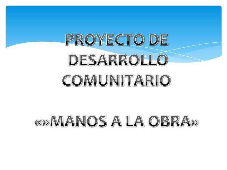 Proyecto De Desarrollo Comunitario