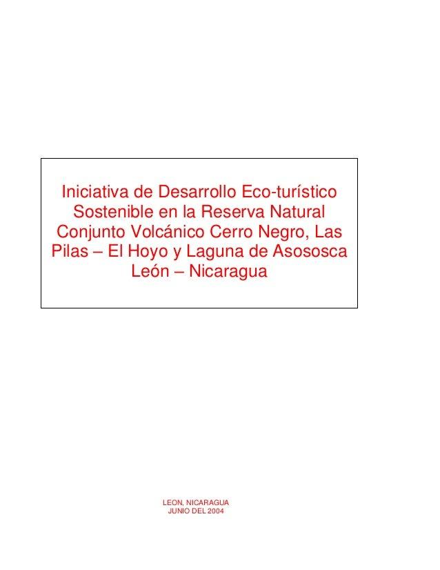 Iniciativa de Desarrollo Eco-turístico   Sostenible en la Reserva NaturalConjunto Volcánico Cerro Negro, LasPilas – El Hoy...