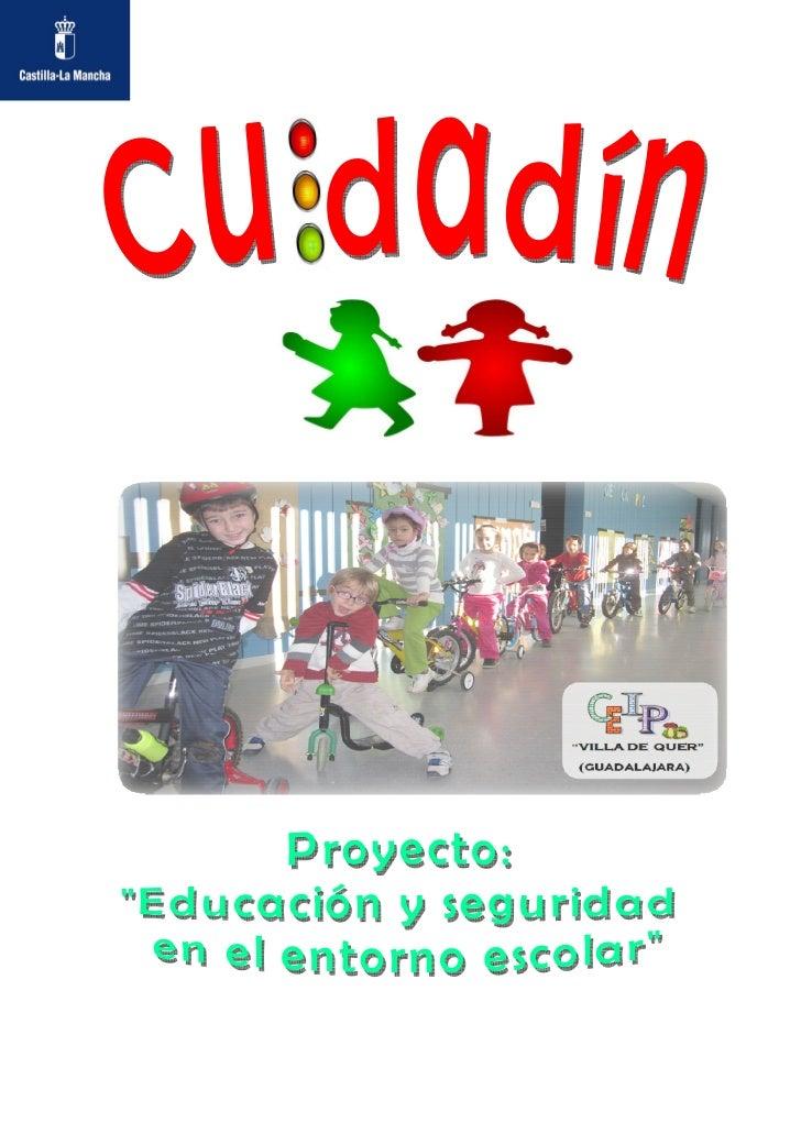 Proyecto Educación y seguridad en el entorno escolar Cuidadín